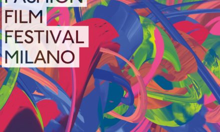 Fashion Film Festival Milano: va in scena la moda